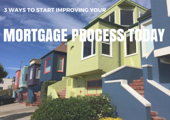 3-Ways-to-Start-Improving-Your-Mortgage-Loan-Process-Today