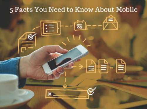 5 Facts You Need to Know About Mobile