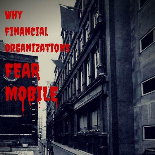 Why Financial OrganizationsFear Mobile_blood