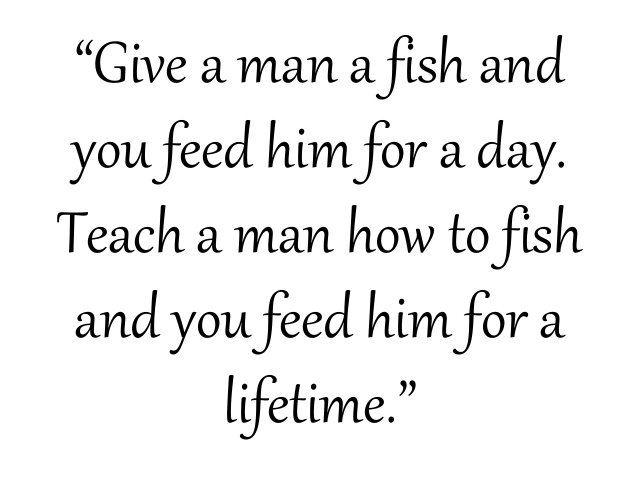 Change management certification teaching our clients to for Teach a man to fish