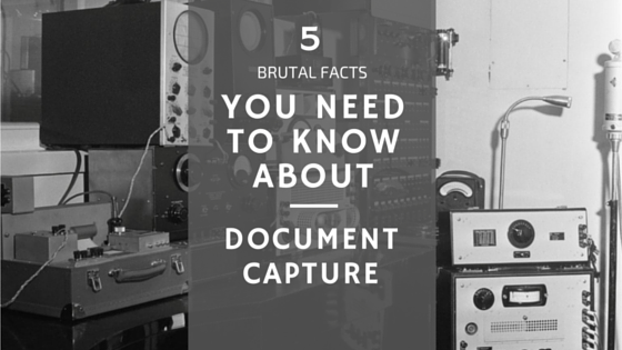 5 Brutal Facts you need to know about document processing (1)