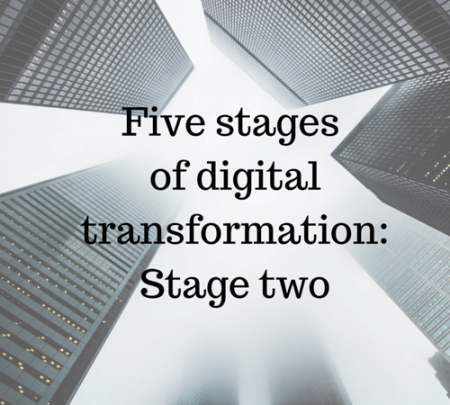 Five stages of digital transformation- Stage two