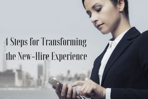 4 Steps for Transforming the New-Hire Experience