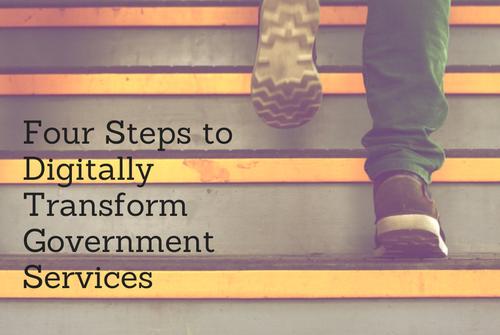 Four Steps to Digitally Transform Government Services
