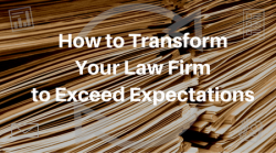 How-to-Transform-Your-Law-Firm-to-Exceed-Expectations-d24f884d025f9042aed4b7956d116e6142f87748