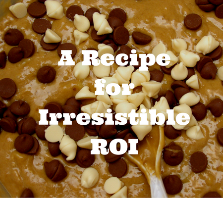 A Recipe for Irresistible ROI (1)