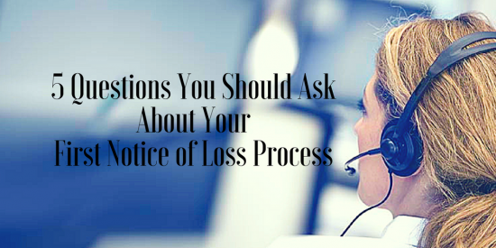 5 Questions You Should Ask About Your FNOL Process