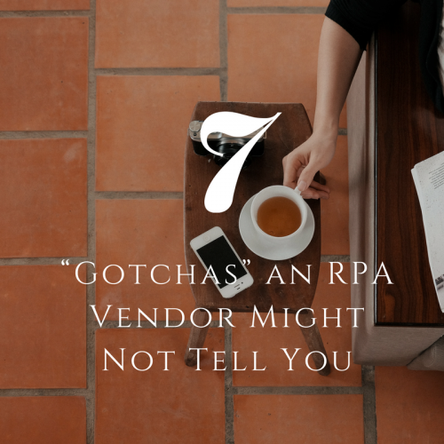 7 Gotchas an RPA vendor might not tell you