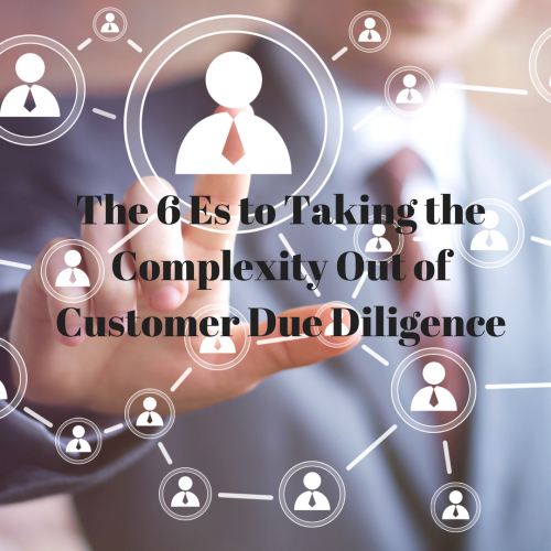 The 6 Es to Taking the Complexity Out of Customer Due Diligence (1)