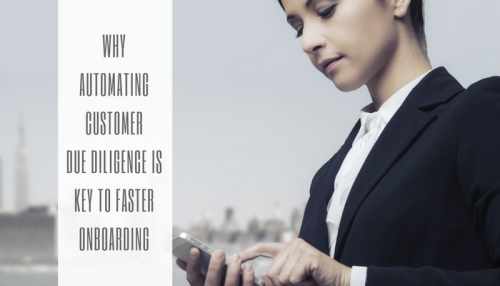 Why Automating Customer Due Diligence is Key to Faster Onboarding