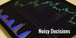 Noisy-Decisions-Blog-feat-91471b313e7fcd53c3928509ffac676da7384ae6