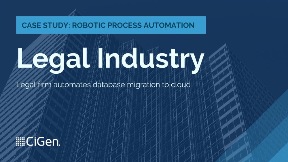 CiGen-robotic-process-automation-RPA-Australia-case-study-legal-firm-automates-database-migration-to-cloud-1.png