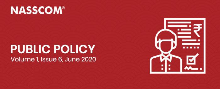NASSCOM : Public Policy   Volume 1, Issue 6   June 2020