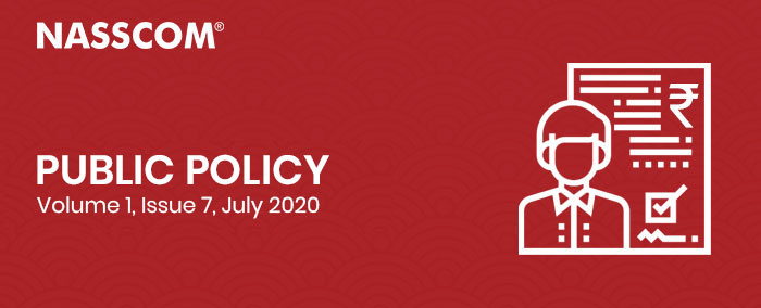 NASSCOM : Public Policy | Volume 1, Issue 67 | July 2020