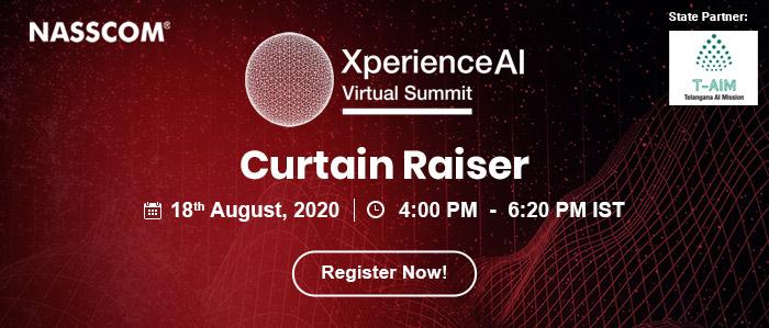 NASSCOM: XperienceAI Virtual Summit - Curtain Raiser | Date: 18th August | Time: 4:00 pm – 6:20 pm (IST)