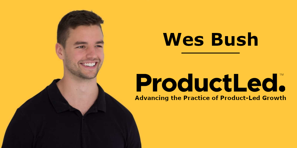 Wes Bush, ProductLed