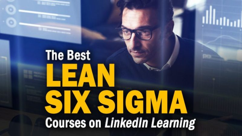 The 5 Best Lean Six Sigma Courses on LinkedIn Learning To Take in 2021