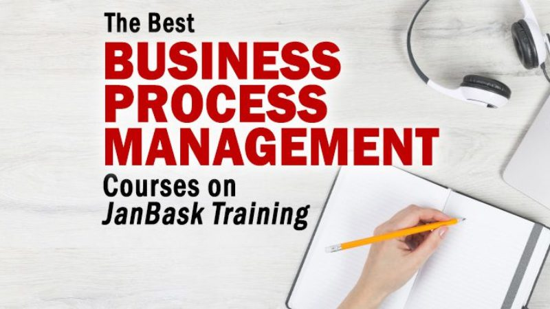 The Best Business Process Management Courses on JanBask Training for 2021
