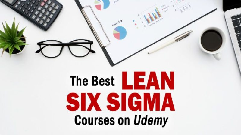 The Best Lean Six Sigma Courses on Udemy to Consider for 2021